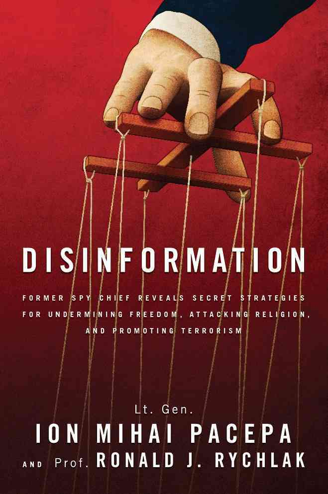 Disinformation By Pacepa, Lt. Gen. Ion Mihai/ Rychlack , Ronald
